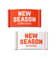 new season arrivals and collection labels vector image vector image