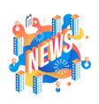 news isometric text design on abstract geometric vector image