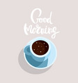 postcard good morning coffee calligraphy vector image vector image
