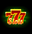 slots 777 banner casino on green background vector image vector image