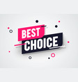 best choice label modern dynamic sales banner vector image vector image