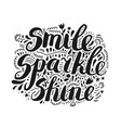 smile sparkle shine inspiration quote vector image