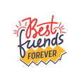 best friends forever hand drawn lettering for vector image