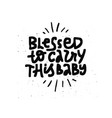 blessed to carry this ba black lettering vector image vector image