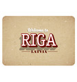 welcome to riga vector image vector image