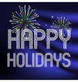 happy holidays on dark blue background with vector image