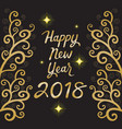 happy new year 2018 text on black background vector image