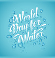 lettering of worl day for waters vector image