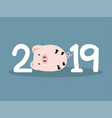 new 2019 year with pig vector image