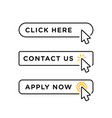 click here contact us and apply now blank button vector image vector image
