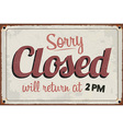 Retro Vintage Closed Sign with Grunge Effect vector image vector image