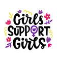 girls support hand lettering design vector image