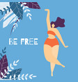 be free woman motivational lettering flat banner vector image vector image