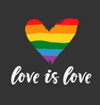 gay lettering poster lgbt rights love is love vector image vector image