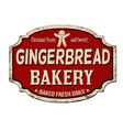 gingerbread bakery vintage rusty metal sign vector image