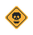 pixel art yellow road sign with skull - isolated vector image