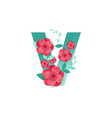 color letter v with beautiful flowers vector image