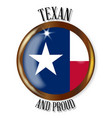 texas proud flag button vector image