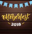 oktoberfest 2018 trendy oktoberfest lettering on vector image vector image