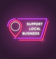support local neon sign glowing frame with text vector image vector image