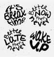time lettering motivation quotes about time and vector image vector image