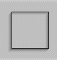 black thin square frame with shadow vector image
