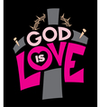 God Is Love Graphic vector image vector image