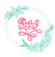 calligraphy lettering wreath floral text summer vector image vector image