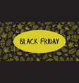 black friday text hand drawn autumn leaves vector image