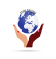stop racism with planet earth vector image vector image