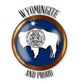 wyoming proud flag button vector image vector image