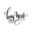 buy now black and white handwritten lettering vector image