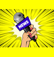 woman pop art hand hold microphone journalist vector image