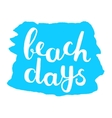 Beach days Brush hand lettering vector image