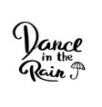 dance in the rain lettering for poster vector image vector image