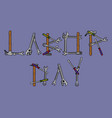 labor day text repair tools vector image