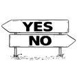two arrow sign drawing of yes or no decision vector image