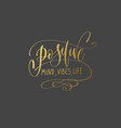 positive mind vibes life - hand gold lettering vector image vector image