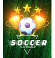soccer championship football cup layout design vector image