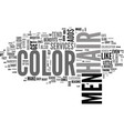why men should get hair color too text word cloud vector image vector image
