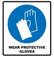 Wear Gloves - Safety Sign Warning Sign vector image vector image