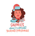 calories don t count during christmas - hand drawn vector image vector image