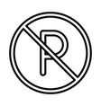 forbidden sign parking transport line style icon vector image vector image