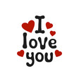lettering romantic phrase i love you handdrawn vector image