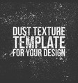 dust texture template for your design vector image vector image