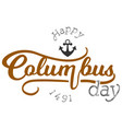 happy columbus day lettering inscription logo sign vector image vector image