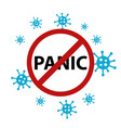red sign stop panic many corona viruses fly vector image
