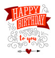 happy birthday design of text lettering on white vector image