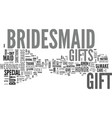 a bridesmaid gift for your best friend text word vector image vector image