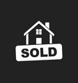 house with sold sign flat on black background vector image vector image